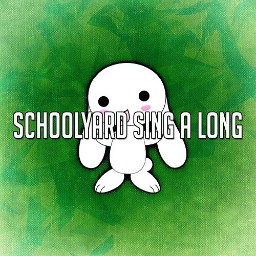 Schoolyard Sing A Long by Songs For Children