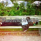35 Sounds and Music For Quiet Nights by Deep Sleep Relaxation
