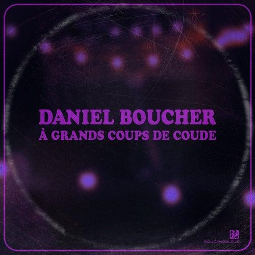À grands coups de coude by Daniel Boucher