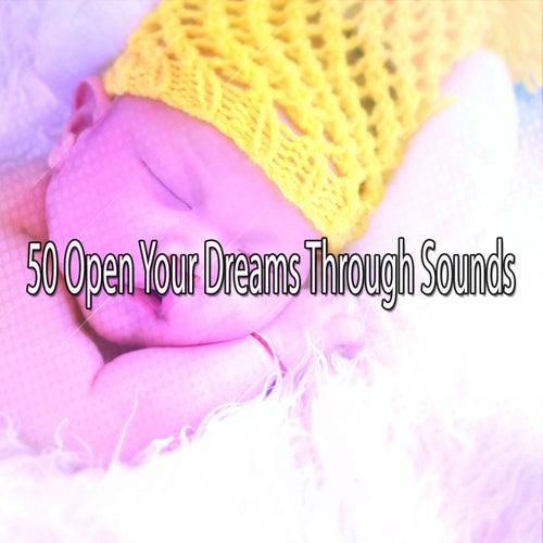 50 Open Your Dreams Through Sounds de Rockabye Lullaby