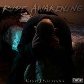 Rude Awakening von King J