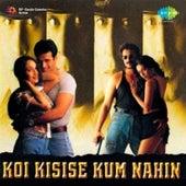 Koi Kisise Kum Nahin (Original Motion Picture Soundtrack) de Various Artists