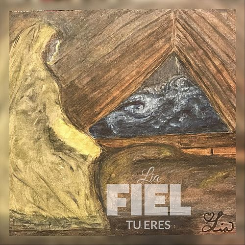 Fiel Tu Eres by Lia