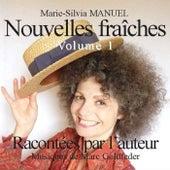 Nouvelles fraîches, Vol. 1 de Marie-Silvia Manuel