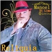 Relíquia by Manoel Di Lima O Levita
