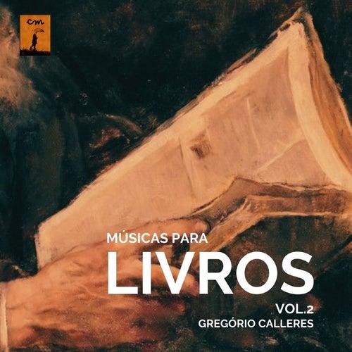Músicas para Livros, Vol.2 by Gregório Calleres
