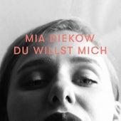 Du willst mich von Mia Diekow