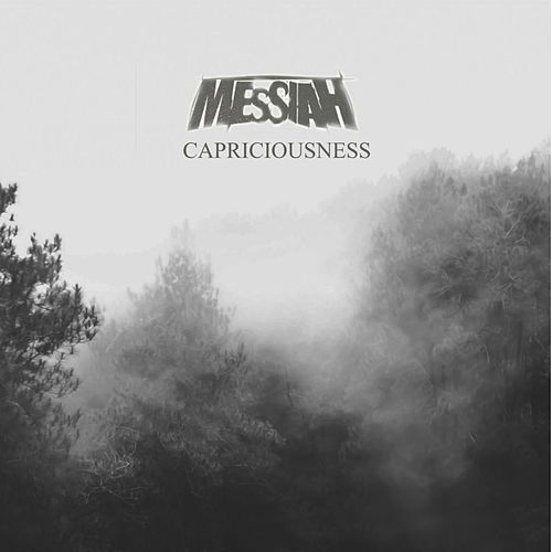 Capriciousness by Messiah