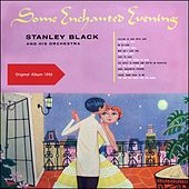 Some Enchanted Evening (Original Album 1956) by Stanley Black