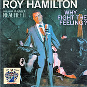 Why Fight the Feeling ? de Roy Hamilton