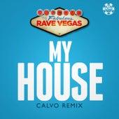 My House (Calvo Remix) van Rave Vegas