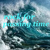 Rock For Passing Time by Various Artists