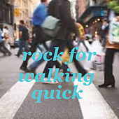Rock For Walking Quick by Various Artists