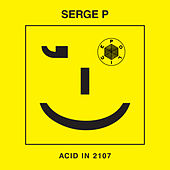 Acid in 2107 by Serge P