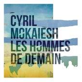 Les hommes de demain de Cyril Mokaiesh