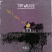 Leave a Light On (Acoustic) by Tom Walker