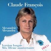 Alexandrie Alexandra (Mix 40ème anniversaire) (Version longue) von Claude François