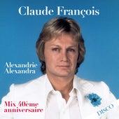 Alexandrie Alexandra (Mix 40ème anniversaire) von Claude François