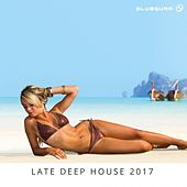 Late Deep House 2017 by Various Artists