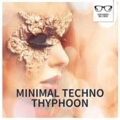 Minimal Techno Thyphoon - EP by Various Artists