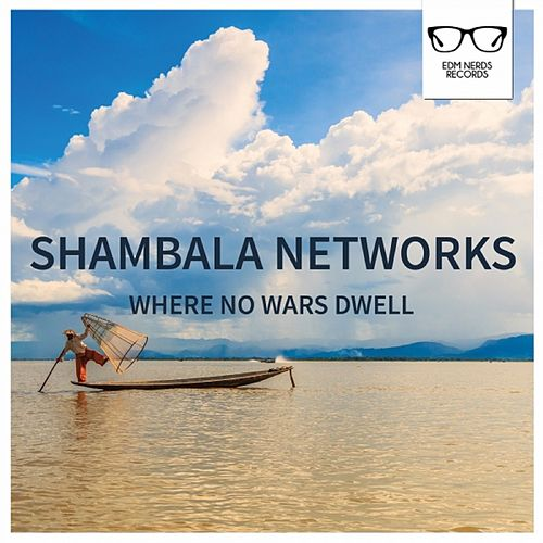 Where No Wars Dwell - EP by Shambala Networks
