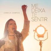 Me Deixa Te Sentir de Camila Campos