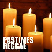 Pastimes Reggae by Various Artists