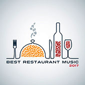 Best Restaurant Music 2017 by Restaurant Music