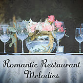 Romantic Restaurant Melodies by Restaurant Music