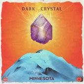 Dark Crystal by Minnesota
