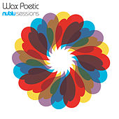 Nublu Sessions von Wax Poetic