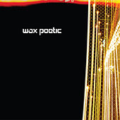 Wax Poetic von Wax Poetic