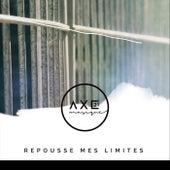 Repousse mes limites by Axe21 Musique