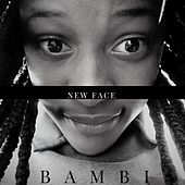 New Face by Bambi