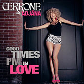 Good Times I'm In Love (feat. Adjäna) by Cerrone