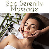 Spa Serenity Massage by Relaxing Spa Music