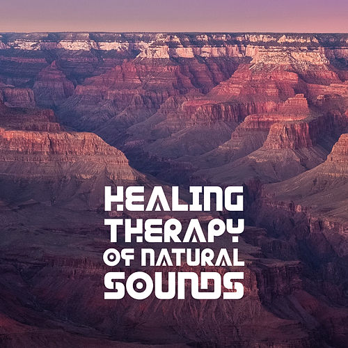 Healing Therapy of Natural Sounds by Relaxation - Ambient