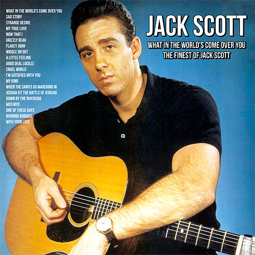 What In The World's Come Over You : The Finest of Jack Scott de Jack Scott