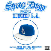 Snoop Dogg Presents : Dubstep L.A. by Various Artists
