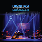 Concerto Para Moviola - Ao Vivo von Ricardo Bacelar
