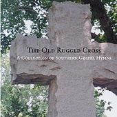 The Old Rugged Cross: A Collection Of Southern... by Various Artists