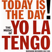 Today Is The Day! de Yo La Tengo