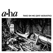 Take On Me (2017 Acoustic) de a-ha