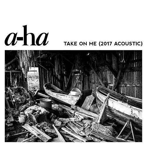 Take On Me (2017 Acoustic) von a-ha