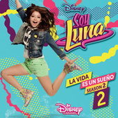 La vida es un sueño 2 (Staffel 2/Musik aus der Disney Channel Serie) von Various Artists
