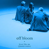 Lover Like Me (Jimmie Remix) by Off Bloom