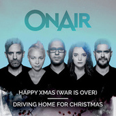 Happy Xmas (War Is Over) / Driving Home For Christmas von On/Air