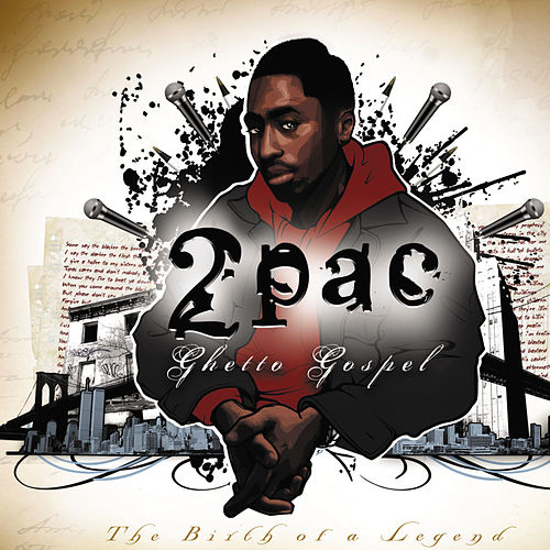 Ghetto Gospel (The Birth of A Legend) by 2Pac