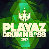 Playaz Drum & Bass 2017 by Various Artists