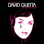 Love, Don't Let Me Go by David Guetta